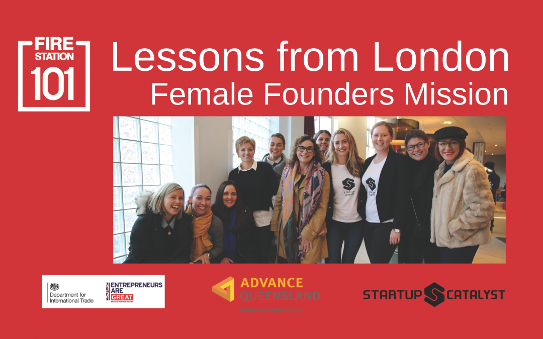 Lessons from London, Female Founder's Mission Debrief